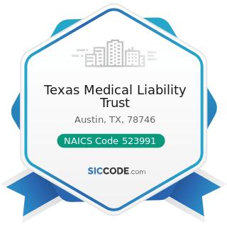Texas Medical Liability Trust - NAICS Code 523991 - Trust, Fiduciary, and Custody Activities