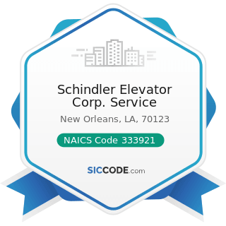 Schindler Elevator Corp. Service - NAICS Code 333921 - Elevator and Moving Stairway Manufacturing
