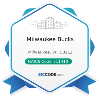 Milwaukee Bucks - NAICS Code 711410 - Agents and Managers for Artists, Athletes, Entertainers,...