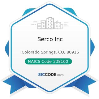 Serco Inc - NAICS Code 238160 - Roofing Contractors