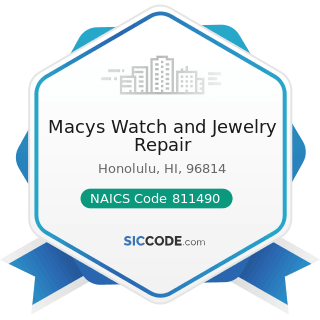 Macys Watch and Jewelry Repair - NAICS Code 811490 - Other Personal and Household Goods Repair...