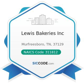 Lewis Bakeries Inc - NAICS Code 311812 - Commercial Bakeries