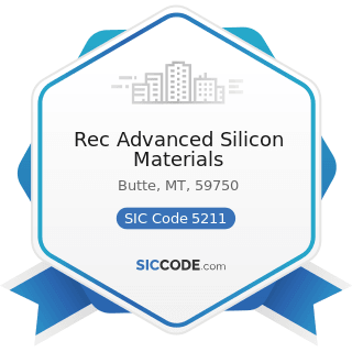 Rec Advanced Silicon Materials - SIC Code 5211 - Lumber and other Building Materials Dealers