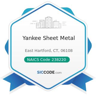Yankee Sheet Metal - NAICS Code 238220 - Plumbing, Heating, and Air-Conditioning Contractors