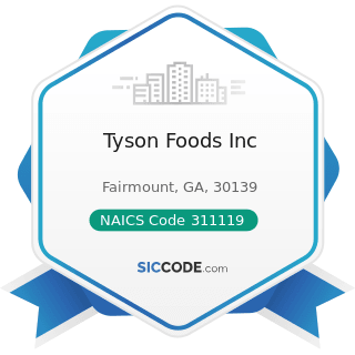 Tyson Foods Inc - NAICS Code 311119 - Other Animal Food Manufacturing