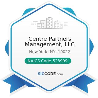 Centre Partners Management, LLC - NAICS Code 523999 - Miscellaneous Financial Investment...