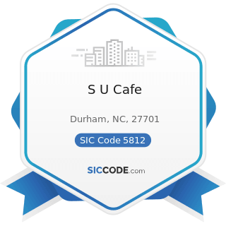 S U Cafe - SIC Code 5812 - Eating Places