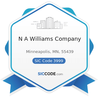 N A Williams Company - SIC Code 3999 - Manufacturing Industries, Not Elsewhere Classified