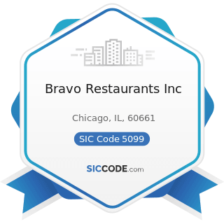 Bravo Restaurants Inc - SIC Code 5099 - Durable Goods, Not Elsewhere Classified
