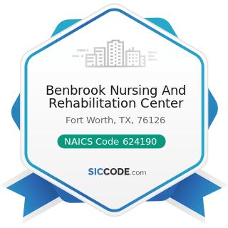 Benbrook Nursing And Rehabilitation Center - NAICS Code 624190 - Other Individual and Family...