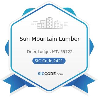 Sun Mountain Lumber - SIC Code 2421 - Sawmills and Planing Mills, General