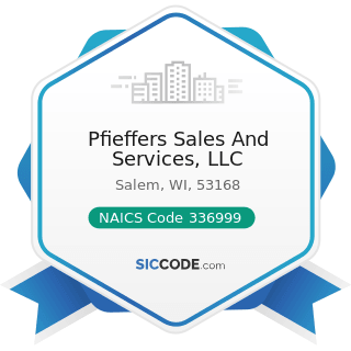 Pfieffers Sales And Services, LLC - NAICS Code 336999 - All Other Transportation Equipment...