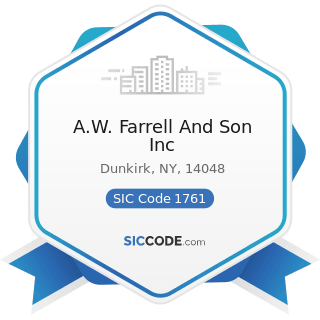 A.W. Farrell And Son Inc - SIC Code 1761 - Roofing, Siding, and Sheet Metal Work