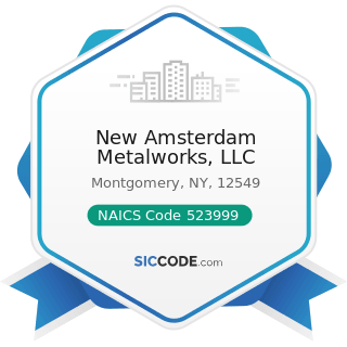 New Amsterdam Metalworks, LLC - NAICS Code 523999 - Miscellaneous Financial Investment Activities