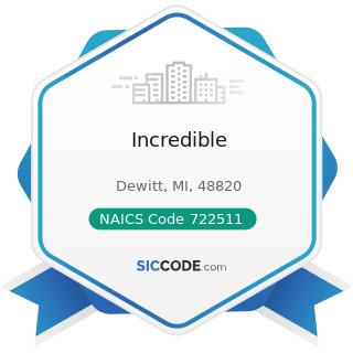 Incredible - NAICS Code 722511 - Full-Service Restaurants