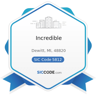 Incredible - SIC Code 5812 - Eating Places