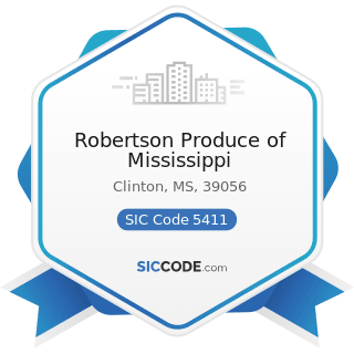 Robertson Produce of Mississippi - SIC Code 5411 - Grocery Stores