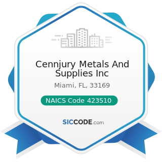 Cennjury Metals And Supplies Inc - NAICS Code 423510 - Metal Service Centers and Other Metal...