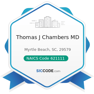 Thomas J Chambers MD - NAICS Code 621111 - Offices of Physicians (except Mental Health...