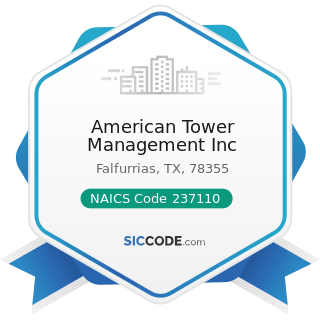 American Tower Management Inc - NAICS Code 237110 - Water and Sewer Line and Related Structures...