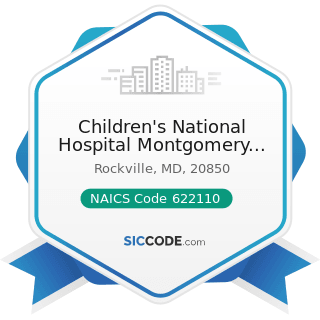 Children's National Hospital Montgomery County Outpatient Clinic - NAICS Code 622110 - General...