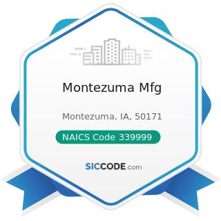 Montezuma Mfg - NAICS Code 339999 - All Other Miscellaneous Manufacturing