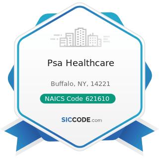 Psa Healthcare - NAICS Code 621610 - Home Health Care Services