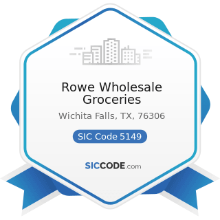 Rowe Wholesale Groceries - SIC Code 5149 - Groceries and Related Products, Not Elsewhere...