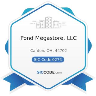 Pond Megastore, LLC - SIC Code 0273 - Animal Aquaculture