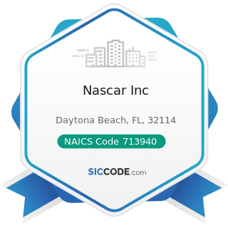 Nascar Inc - NAICS Code 713940 - Fitness and Recreational Sports Centers