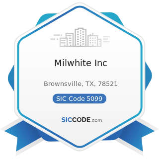 Milwhite Inc - SIC Code 5099 - Durable Goods, Not Elsewhere Classified