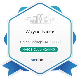 Wayne Farms - NAICS Code 424440 - Poultry and Poultry Product Merchant Wholesalers