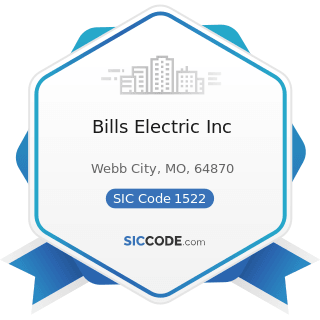 Bills Electric Inc - SIC Code 1522 - General Contractors-Residential Buildings, other than...