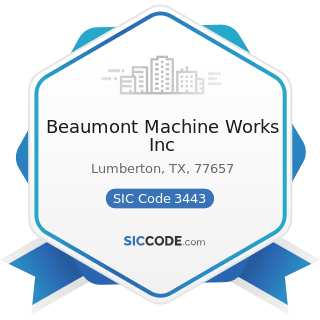 Beaumont Machine Works Inc - SIC Code 3443 - Fabricated Plate Work (Boiler Shops)