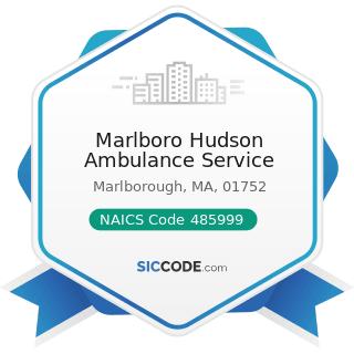 Marlboro Hudson Ambulance Service - NAICS Code 485999 - All Other Transit and Ground Passenger...