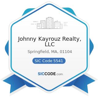 Johnny Kayrouz Realty, LLC - SIC Code 5541 - Gasoline Service Stations