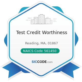 Test Credit Worthiness - NAICS Code 561450 - Credit Bureaus