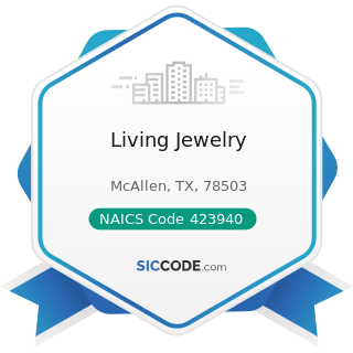 Living Jewelry - NAICS Code 423940 - Jewelry, Watch, Precious Stone, and Precious Metal Merchant...