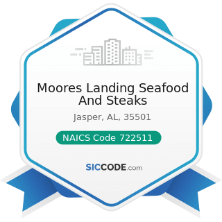 Moores Landing Seafood And Steaks - NAICS Code 722511 - Full-Service Restaurants