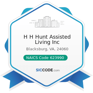 H H Hunt Assisted Living Inc - NAICS Code 623990 - Other Residential Care Facilities