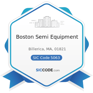 Boston Semi Equipment - SIC Code 5063 - Electrical Apparatus and Equipment Wiring Supplies, and...