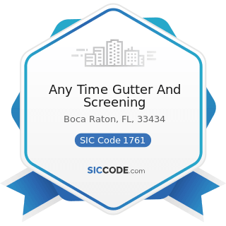 Any Time Gutter And Screening - SIC Code 1761 - Roofing, Siding, and Sheet Metal Work