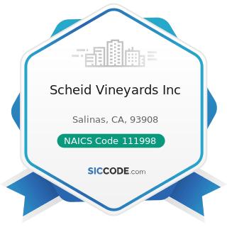 Scheid Vineyards Inc - NAICS Code 111998 - All Other Miscellaneous Crop Farming