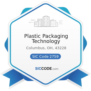 Plastic Packaging Technology - SIC Code 2759 - Commercial Printing, Not Elsewhere Classified