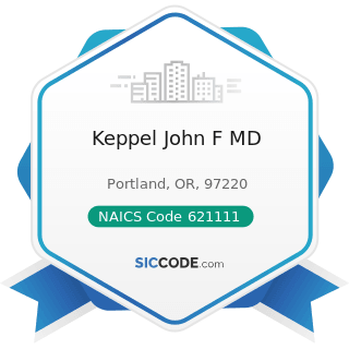 Keppel John F MD - NAICS Code 621111 - Offices of Physicians (except Mental Health Specialists)