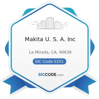 Makita U. S. A. Inc - SIC Code 5251 - Hardware Stores