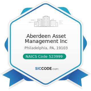 Aberdeen Asset Management Inc - NAICS Code 523999 - Miscellaneous Financial Investment Activities