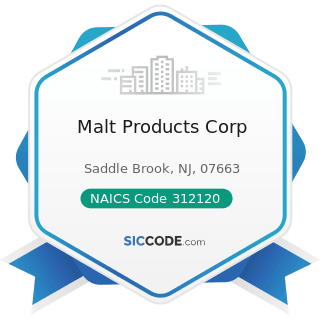Malt Products Corp - NAICS Code 312120 - Breweries