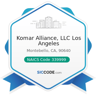 Komar Alliance, LLC Los Angeles - NAICS Code 339999 - All Other Miscellaneous Manufacturing
