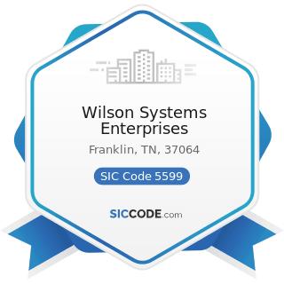 Wilson Systems Enterprises - SIC Code 5599 - Automotive Dealers, Not Elsewhere Classified